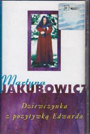 Martyna Jakubowicz - Dziewczynka Z Pozytywką Edwarda