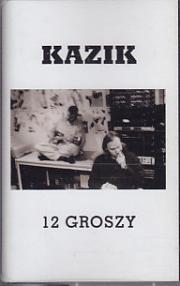 Kazik- 12 Groszy